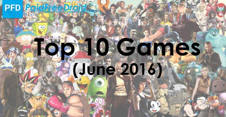 Top 10 Games In June 2016
