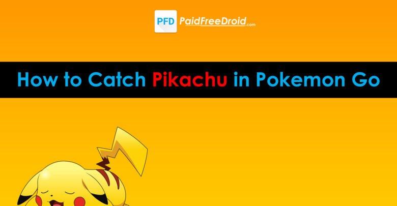 Catch Pikachu in Pokemon Go