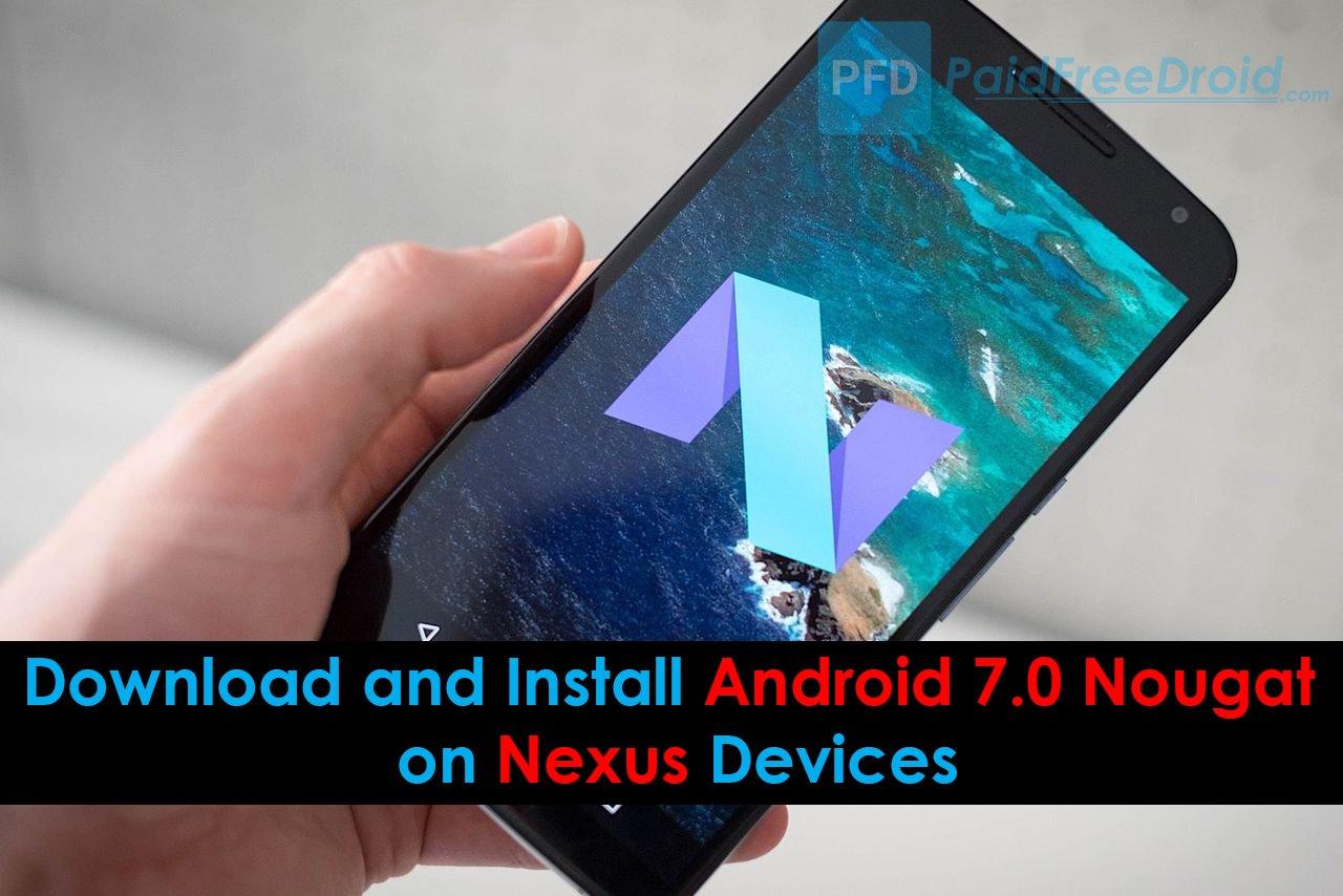 Install Nougat on Nexus
