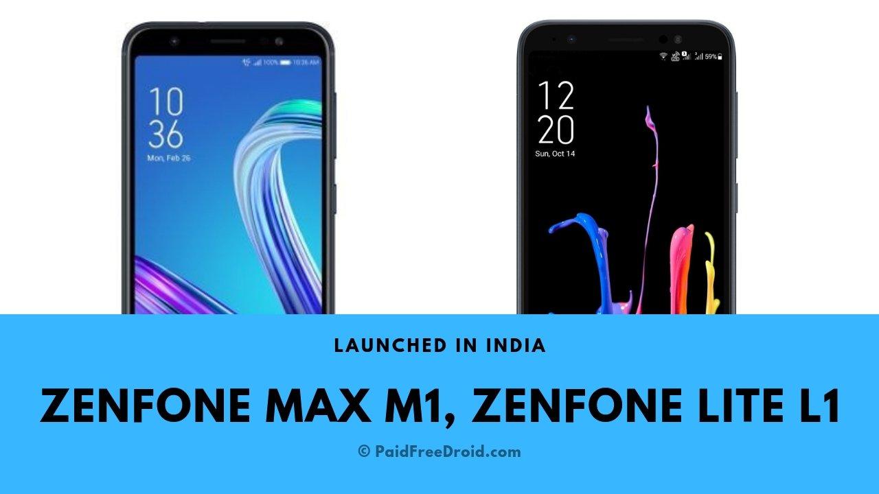 Asus Zenfone Max M1, Zenfone Lite L1 Launched