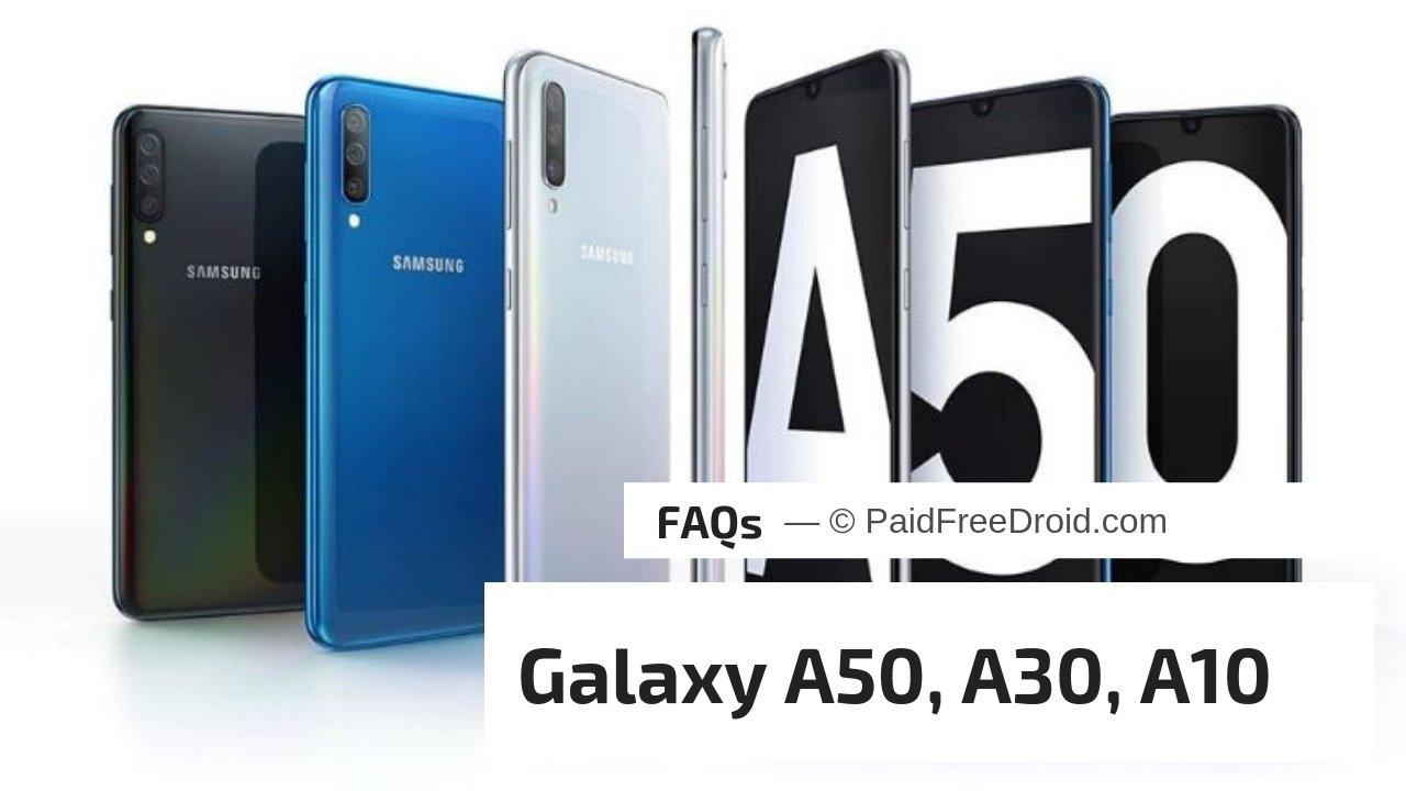 Galaxy A50-Galaxy A30-Galaxy A10 FAQs