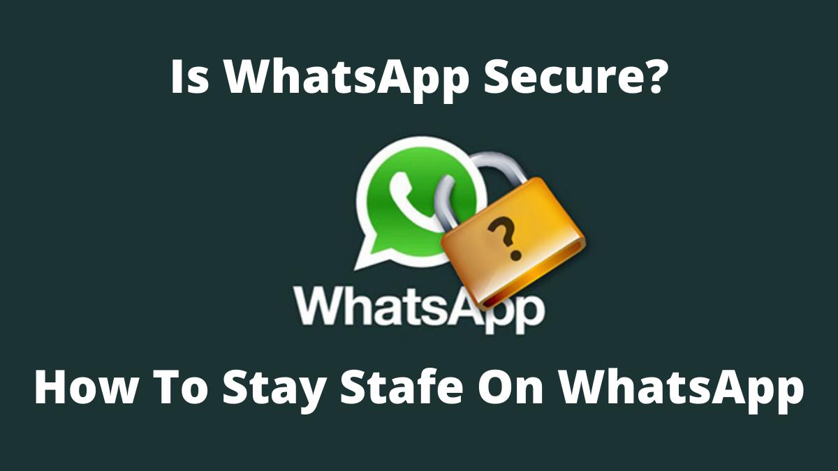 Is WhatsApp Secure