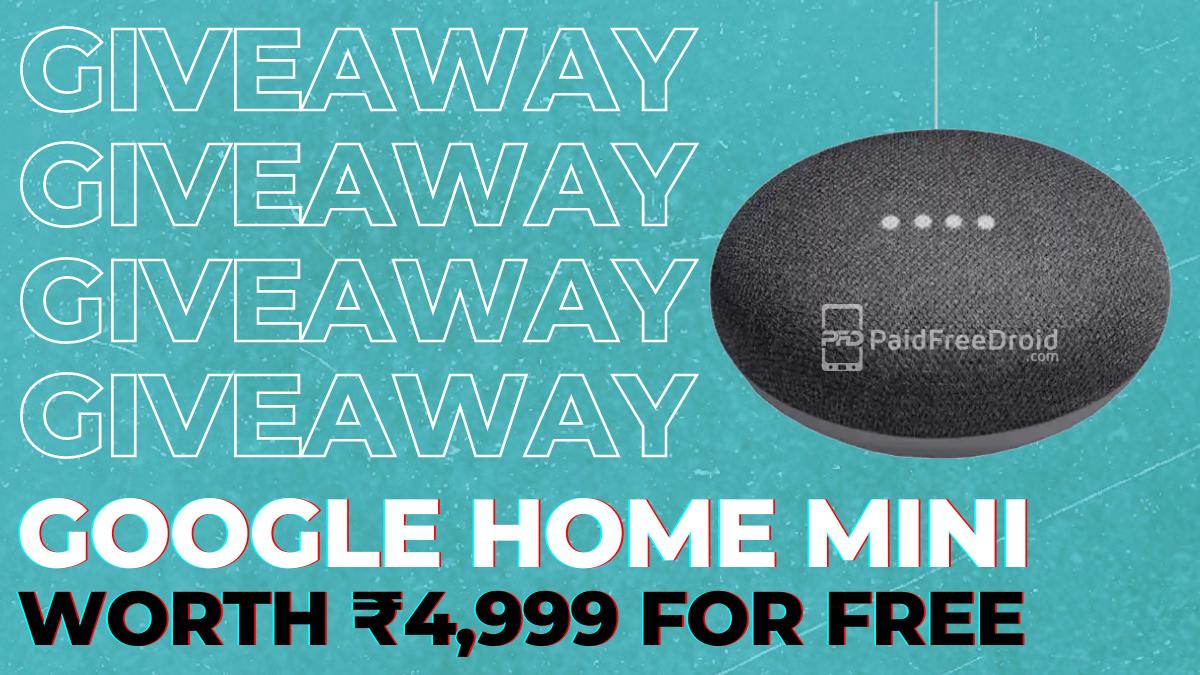 Google Home Mini Giveaway PaidFreeDroid
