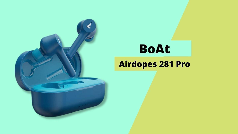 boAt Airdopes 281 Pro