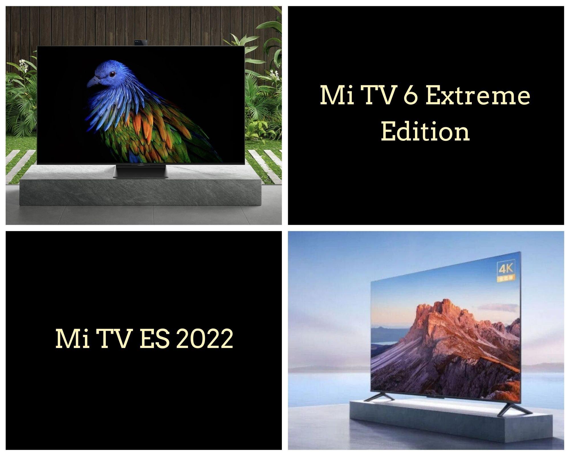Mi TV 6 Extreme Edition And Mi TV ES 2022
